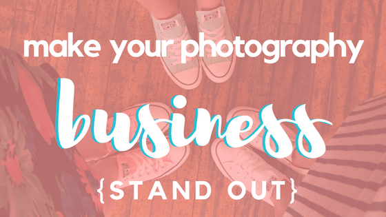 how to make your photography business stand out