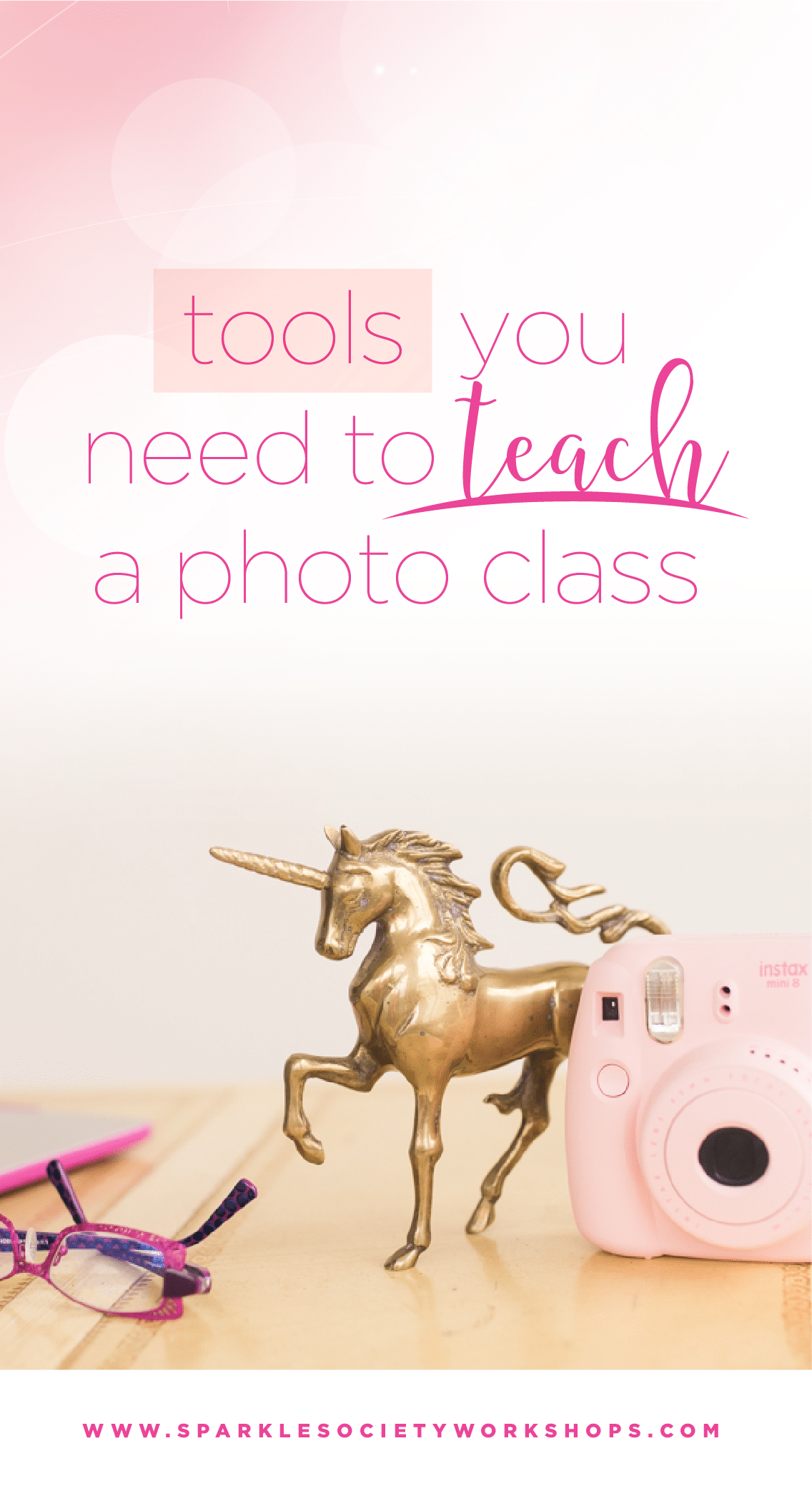 What tools do you need to teach a photography workshop?  Create a memorable experience for your students when you teach a photography class!  Make sure you have these four tools ready before class begins!  #sparklesocietyworkshops #sparklesociety #sparkleblog @sparklesocietyworkshops