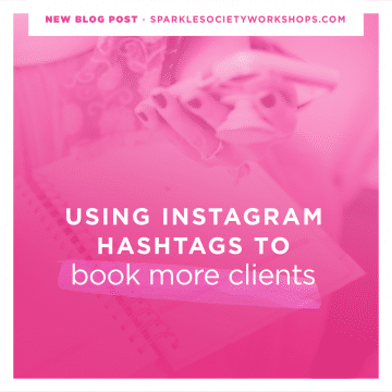 how to use instagram hashtags to book more clients sparkle society instagram