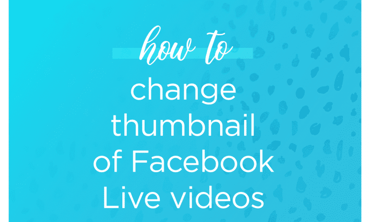 Change Facebook Live Thumbnail sparkle society
